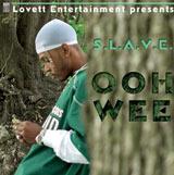 Artist: S.L.A.V.E. Title: Ooh Wee Lovett Entertainment, Inc.