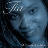 Artist: Tia Title: Betcha Didn't Know Lovett Entertainment, Inc.